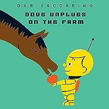 Doug Unplugs on the Farm