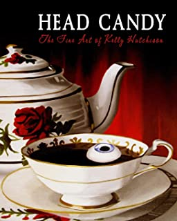 Head Candy - The Fine Art of Kelly Hutchison