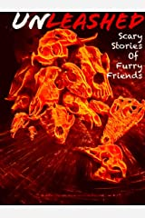 UnLeashed: Scary Stories of Furry Friends Kindle Edition