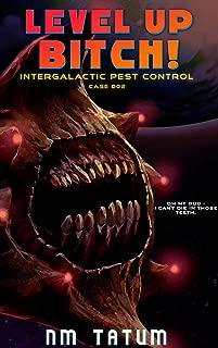 Level Up Bitch (Intergalactic Pest Control Book 2)