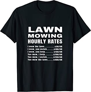 Lawn Mowing Hourly Rates Price List Funny Mow Grass Cutting T-Shirt