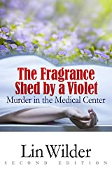 The Fragrance Shed by a Violet: Murder in the Medical Center Kindle Edition