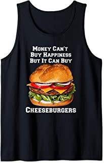 Money Can Buy Cheeseburgers I Love Fast Food Cheeseburger Tank Top