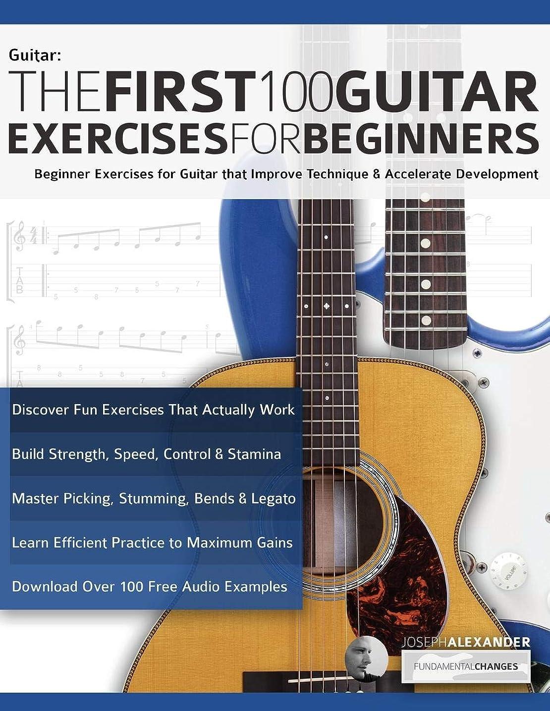 拘束する計器格納The First 100 Guitar Exercises for Beginners: Beginner Exercises for Guitar that Improve Technique and Accelerate Development (Essential Guitar Methods)