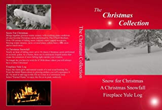 Christmas Collection: A Christmas Snowfall, Snow for Christmas and Fireplace Yule Log - Sets the mood for all your holiday celebrations & enjoy a white Christmas wherever you live!