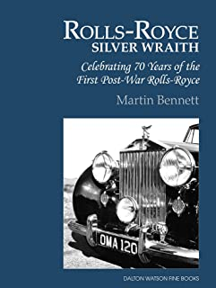 The Rolls-Royce Silver Wraith: Celebrating 70 Years of the First Post-War Rolls-Royce