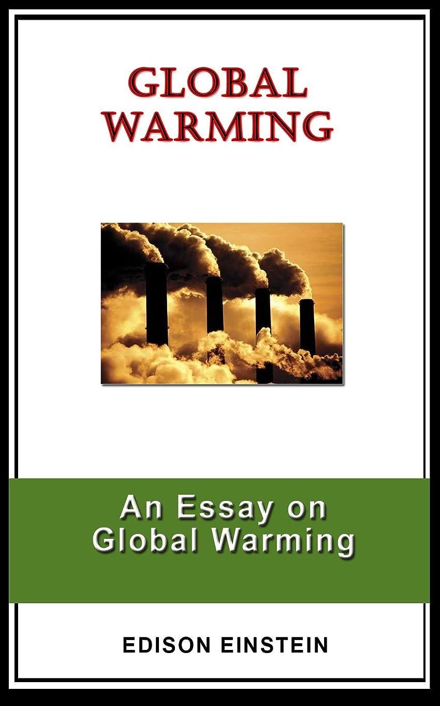 まともな系譜顎GLOBAL WARMING: An Essay on Global Warming (English Edition)