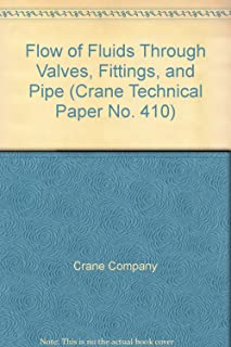 Flow of Fluids Through Valves, Fittings, and Pipe (Crane Technical Paper No. 410)