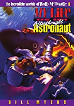 My Life as an Afterthought Astronaut (The Incredible Worlds of Wally McDoogle #8)