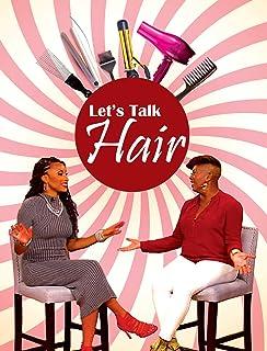 Let`s Talk Hair TV Premiere