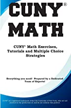 CUNY Math: CUNY Math Exercises, Tutorials and Multiple Choice Strategies