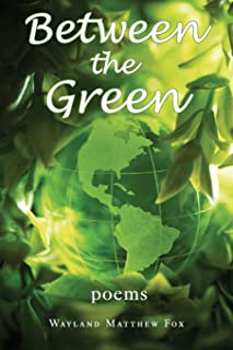 Between the Green: Poems