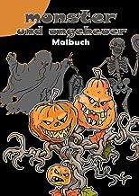Monster und Ungeheuer. Malbuch.: Monster und Ungeheuer - Ein Malbuch für Kinder und Erwachsene im DIN A4 Format. 30 ganzse...