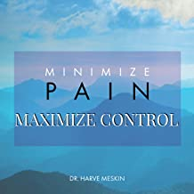 Minimize Pain, Maximize Control