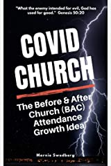 COVID Church: The Before & After Church (BAC) Attendance Growth Idea Kindle Edition