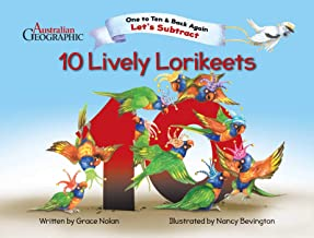Let's Substract - Ten Lively Lorikeets: One To Ten & Back Again
