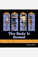 The Body Is Round Paperback