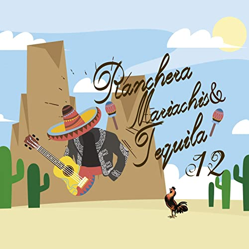 Rancheras, Mariachis & Tequila / 12 by Various artists on Amazon Music - Amazon.com