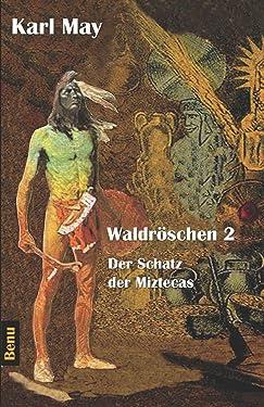 Waldröschen 2 Der Schatz der Miztecas: Abenteuerroman (German Edition)
