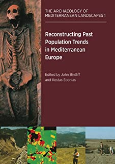 Reconstructing Past Population Trends in Mediterranean Europe (3000 BC - AD 1800) (The Archaeology of Mediterranean Landscapes Book 1)
