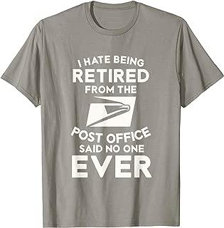 I Hate Being Retired Post Office T-Shirt Postal Worker Joke