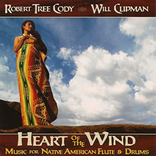 Heart of the Wind - Music for Native American Flute and