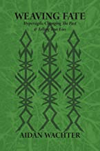 Weaving Fate: Hypersigils, Changing the Past, & Telling True Lies