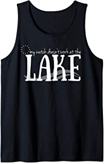 Watch Doesn't Work At The Lake Vacation Summer Relax Tank Top