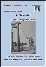 La Marseillaise: L'hymne satanique de la France (Essais de récurage de l'histoire) (French Edition)