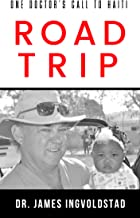 Road Trip: A Doctor's Call to Haiti