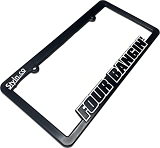 STYLN FOUR BANGIN License Plate Frame