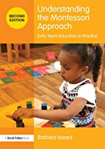 Understanding the Montessori Approach: Early Years Education in Practice (Understanding the… Approach)