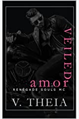 Veiled Amor (Renegade Souls MC Romance Saga Book 10) Kindle Edition