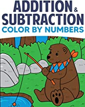 Addition & Subtraction Color By Numbers: Coloring Book For Kids (Solve for Numbers 1-10)