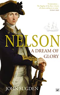 Nelson: A Dream of Glory (English Edition)