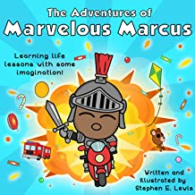 The Adventures of Marvelous Marcus: Learning life lessons with some imagination!