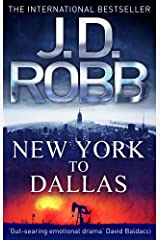 New York To Dallas: 33 (In Death) Kindle Edition