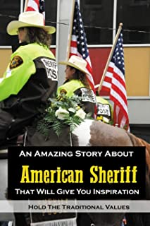 An Amazing Story About American Sheriff That Will Give You Inspiration: Hold The Traditional Values: Documentary About Ame...