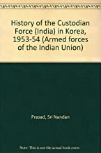 History of the Custodian Force (India) in Korea, 1953-54 (Armed forces of the Indian Union)