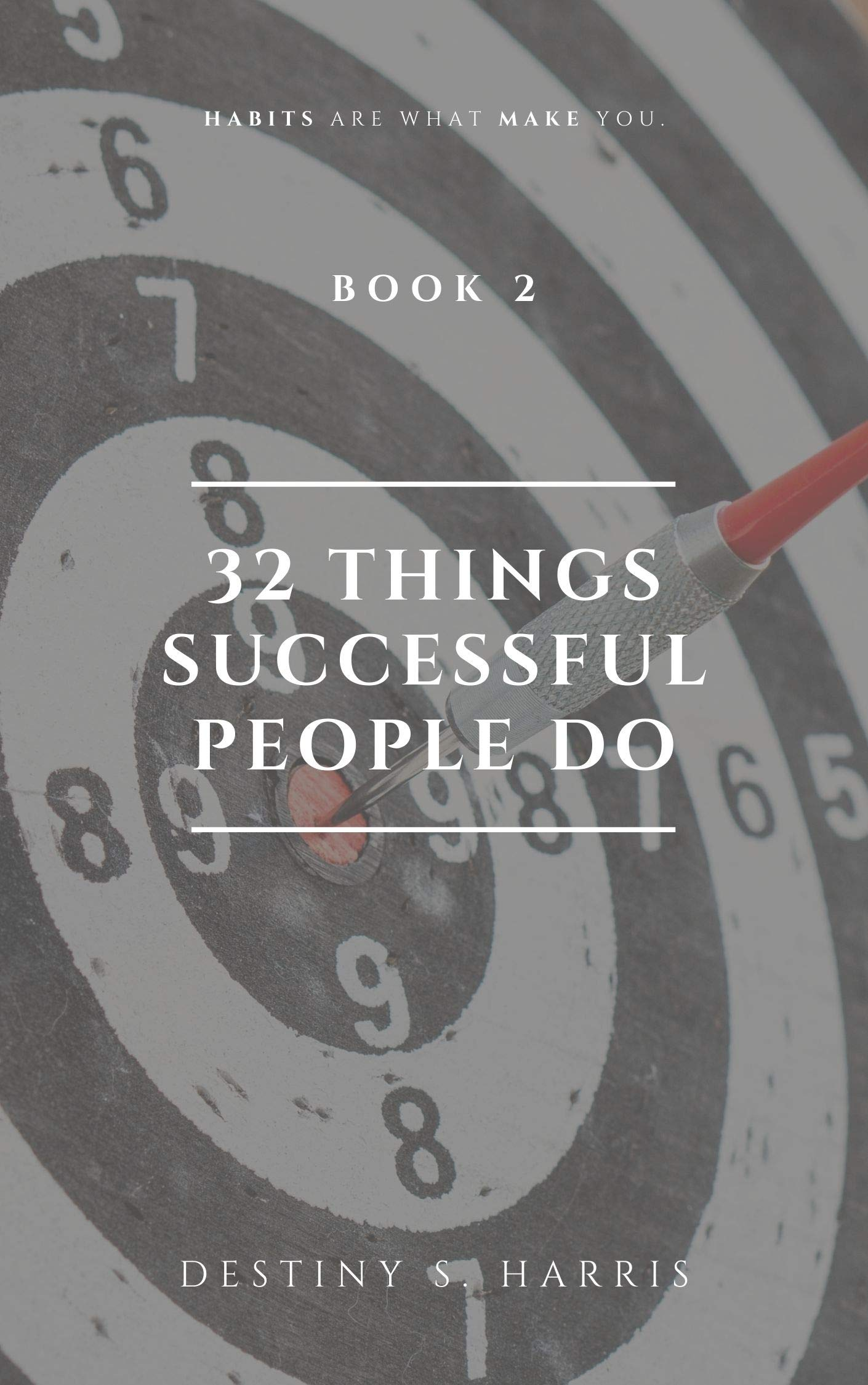 32 Things Successful People Do: Book 2 (Successful People Do This Series)