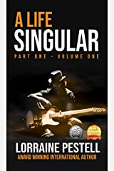 A Life Singular: Part One of Volume One Kindle Edition