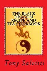 The Black Dragon recipe and tea cookbook Kindle Edition