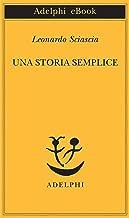 Una storia semplice (Piccola biblioteca Adelphi Vol. 238) (Italian Edition)