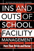 Ins and Outs of School Facility Management: More Than Bricks and Mortar