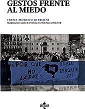 Gestos frente al miedo: Manifestaciones contra el terrorismo en el País Vasco (1975-2013) (Ciencia Política)