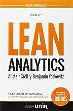 Lean Analytics: Cómo utilizar los datos para crear más rápido una startup mejor (UNIR Emprende)