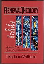 Renewal Theology: The Church, the Kingdom, and Last Things (Renewal Theology Vol. 3)
