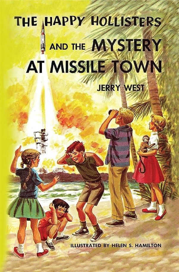 幸運自慢誠意The Happy Hollisters and the Mystery at Missile Town (Volume 19) (English Edition)