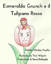 Esmeralda Grunch e il Tulipano Rosso (Italian Edition)