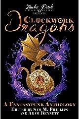 CLOCKWORK DRAGONS: A Fantasypunk Anthology ペーパーバック
